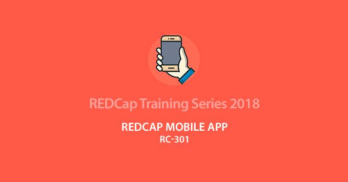 REDCap Mobile App (RC-301) – 11/27/2018