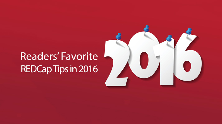 Readers' Favorite REDCap Tips in 2016
