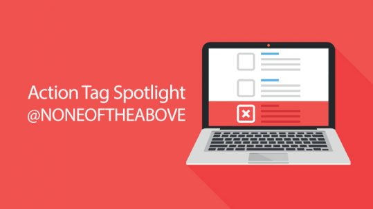 Action Tag Spotlight: @NONEOFTHEABOVE