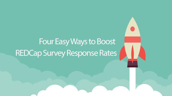 Four Easy Ways to Boost REDCap Survey Response Rates