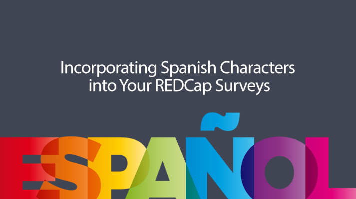 Iths redcap tip of the month spanish characters sciox Images