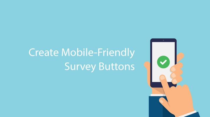 Create Mobile-Friendly Survey Buttons with this New REDCap Feature
