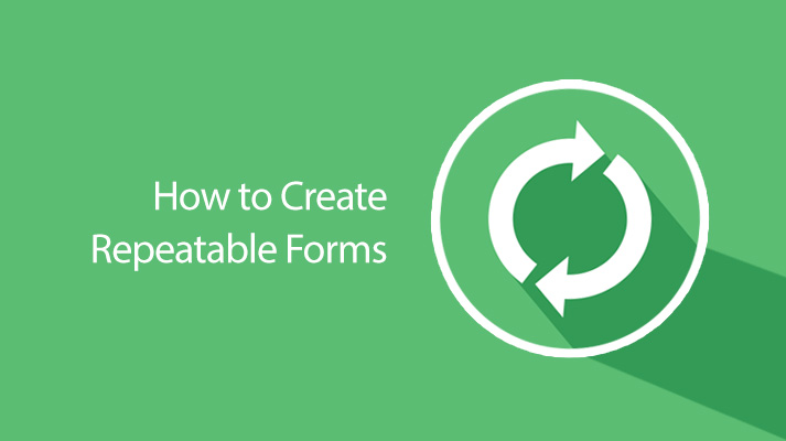 Making Repeatable Forms