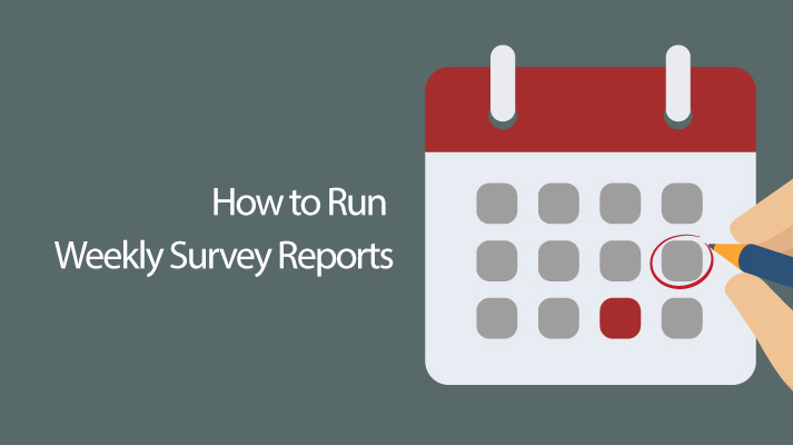 How to Run Weekly Survey Reports