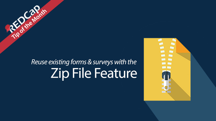 REDCap Tip of the Month - Zip File Feature